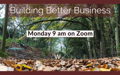 First Monday – Building Better Business – Zoom – April 2021