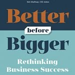 Book Club Monthly Discussion – Better Before Bigger – Nick Cramp