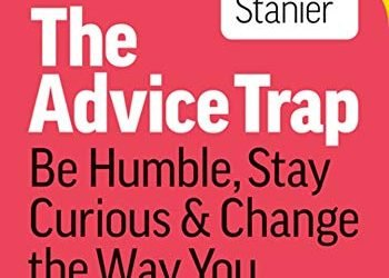 The Advice Trap by Michael Bungay Stanier