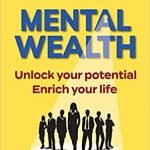 Book Club Monthly Discussion – Mental Wealth: Unlock Your Potential, Enrich Your Life – Mike Pagan